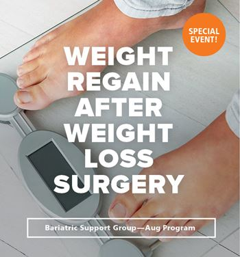 mercy bariatric's august support group is all about weight regain after weight loss surgery.