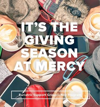 November 2017 support group meeting at Mercy Bariatrics is focused on giving.